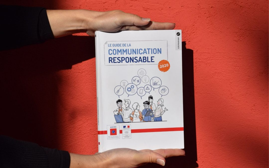 Le guide de la communication responsable – Ademe 2020